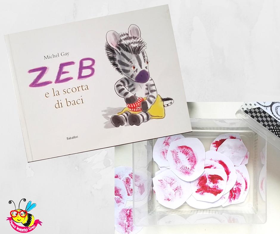 libro per bambini che ha ispirato l'idea: Zeb e la scorta di baci, Babalibri